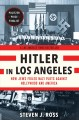 HITLER IN LOS ANGELES : HOW JEWS FOILED NAZI PLOTS AGAINST HOLLYWOOD AND AMERICA