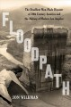 FLOODPATH : THE DEADLIEST MAN-MADE DISASTER OF 20TH-CENTURY AMERICA AND THE MAKING OF MODERN LOS ANGELES