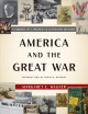 AMERICA AND THE GREAT WAR : A LIBRARY OF CONGRESS ILLUSTRATED HISTORY