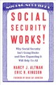 SOCIAL SECURITY WORKS! : WHY SOCIAL SECURITY ISN