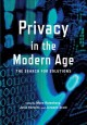 PRIVACY IN THE MODERN AGE : THE SEARCH FOR SOLUTIONS