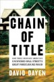 CHAIN OF TITLE : HOW THREE ORDINARY AMERICANS UNCOVERED WALL STREET