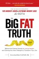 THE BIG FAT TRUTH : BEHIND-THE-SCENES SECRETS TO LOSING WEIGHT AND GAINING THE INNER STRENGTH TO TRANSFORM YOUR LIFE