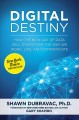 DIGITAL DESTINY : HOW THE NEW AGE OF DATA WILL TRANSFORM THE WAY WE WORK, LIVE, AND COMMUNICATE