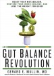 THE GUT BALANCE REVOLUTION : BOOST YOUR METABOLISM, RESTORE YOUR INNER ECOLOGY, AND LOSE THE WEIGHT FOR GOOD!