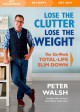 LOSE THE CLUTTER, LOSE THE WEIGHT : THE SIX-WEEK TOTAL-LIFE SLIM DOWN