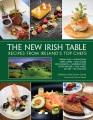 THE NEW IRISH TABLE : RECIPES FROM IRELAND