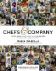 CHEFS & COMPANY : 75 TOP CHEFS SHARE MORE THAN 180 RECIPES TO WOW LAST-MINUTE GUESTS