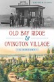 OLD BAY RIDGE & OVINGTON VILLAGE : A HISTORY CMATTHEW SCARPA