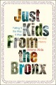 JUST KIDS FROM THE BRONX : TELLING IT THE WAY IT WAS : AN ORAL HISTORY