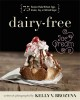 DAIRY-FREE ICE CREAM : 75 RECIPES MADE WITHOUT EGGS, GLUTEN, SOY, OR REFINED SUGAR
