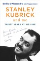 STANLEY KUBRICK AND ME : THIRTY YEARS AT HIS SIDE