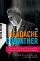 HEADACHE GODFATHER : THE STORY OF DR  SEYMOUR DIAMOND AND HOW HE REVOLUTIONIZED THE TREATMENT OF HEADACHES