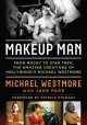 MAKEUP MAN : FROM ROCKY TO STAR TREK : THE AMAZING CREATIONS OF HOLLYWOOD