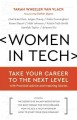 WOMEN IN TECH : TAKE YOUR CAREER TO THE NEXT LEVEL WITH PRACTICAL ADVICE AND INSPIRING STORIES