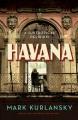 HAVANA : A SUBTROPICAL DELIRIUM