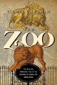 THE ZOO : THE WILD AND WONDERFUL TALE OF THE FOUNDING OF LONDON ZOO: 1826-1851