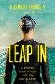 LEAP IN : A WOMAN, SOME WAVES, AND THE WILL TO SWIN