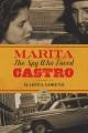 MARITA : THE SPY WHO LOVED CASTRO