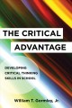THE CRITICAL ADVANTAGE : DEVELOPING CRITICAL THINKING SKILLS IN SCHOOL