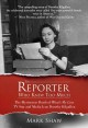 THE REPORTER WHO KNEW TOO MUCH : THE MYSTERIOUS DEATH OF WHAT