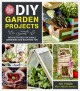 DIY GARDEN PROJECTS : EASY ACTIVITIES FOR EDIBLE GARDENING AND BACKYARD FUN