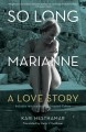 SO LONG, MARIANNE : A LOVE STORY