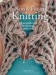 ARM & FINGER KNITTING : 35 NO-NEEDLE KNITS FOR THE HOME AND TO WEAR