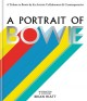 A PORTRAIT OF BOWIE : A TRIBUTE TO BOWIE BY HIS ARTISTIC COLLABORATORS & CONTEMPORARIES