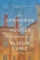 THE LANGUAGE OF HOUSES : HOW BUILDINGS SPEAK TO US