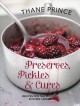 PRESERVES, PICKLES & CURES : RECIPES FOR THE MODERN KITCHEN LARDER