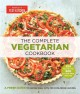 THE COMPLETE VEGETARIAN COOKBOOK : A FRESH GUIDE TO EATING WELL WITH 700 FOOLPROOF RECIPES