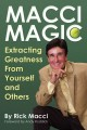 MACCI MAGIC : EXTRACTING GREATNESS FROM YOURSELF AND OTHERS