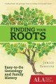 FINDING YOUR ROOTS : EASY-TO-DO GENEALOGY AND FAMILY HISTORY