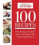 100 RECIPES : THE ABSOLUTE BEST WAYS TO MAKE THE TRUE ESSENTIALS