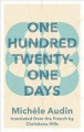 [One hundred twenty-one days<br / >Michèle Audin   translated from the French by Christina...]