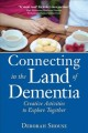 CONNECTING IN THE LAND OF DEMENTIA : CREATIVE ACTIVITIES TO EXPLORE TOGETHER