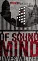 [Of sound mind<br / >James Waltzer.]