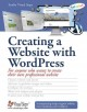 CREATING A WEBSITE WITH WORDPRESS : FOR ANYONE WHO WANTS TO CREATE THEIR OWN PROFESSIONAL WEBSITE