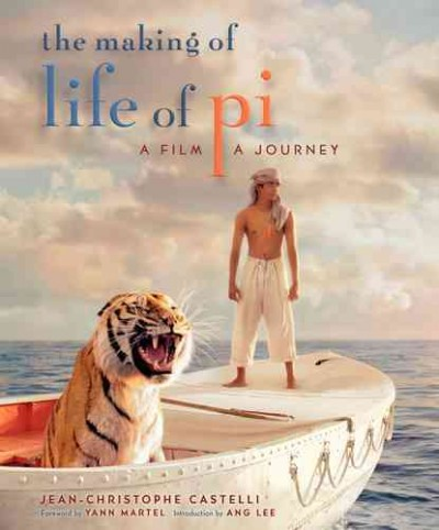 The making of Life of Pi : a film, a journey  /