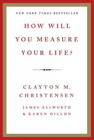 How will you measure your life? /