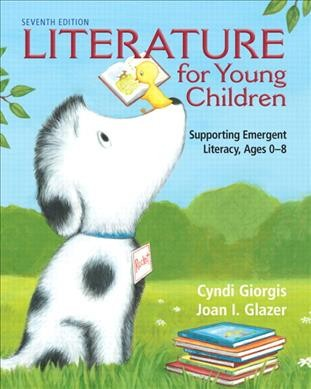 Literature for young children : supporting emergent literacy, ages 0-8 /