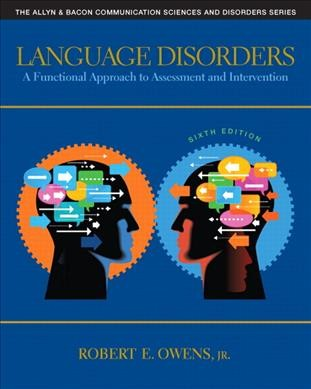 Language disorders : a functional approach to assessment and intervention /