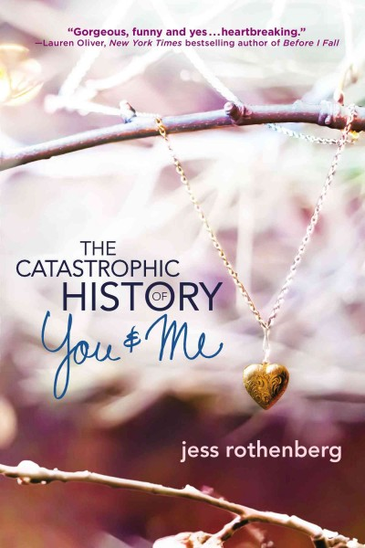 The catastrophic history of you & me /