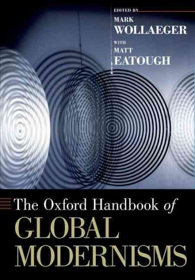 The Oxford handbook of global modernisms /