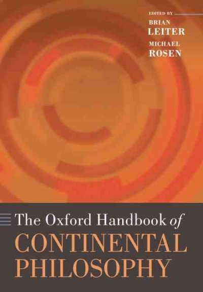The Oxford handbook of continental philosophy /