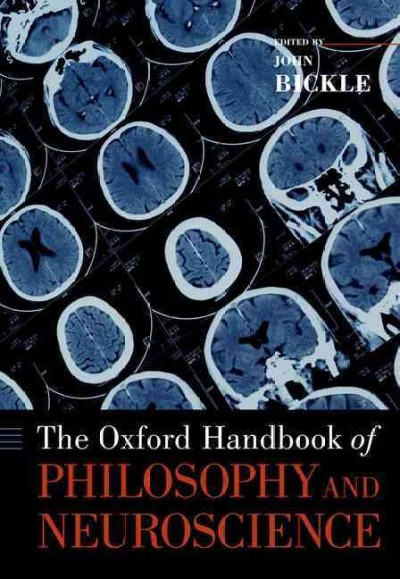 The Oxford handbook of philosophy and neuroscience /