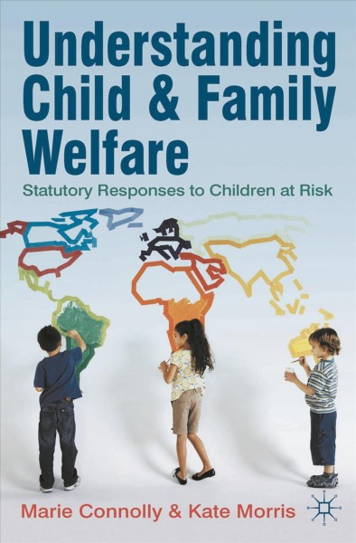 Understanding child and family welfare : statutory responses to children at risk