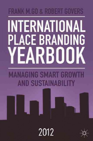 International place branding yearbook 2012 : : managing smart growth & sustainability