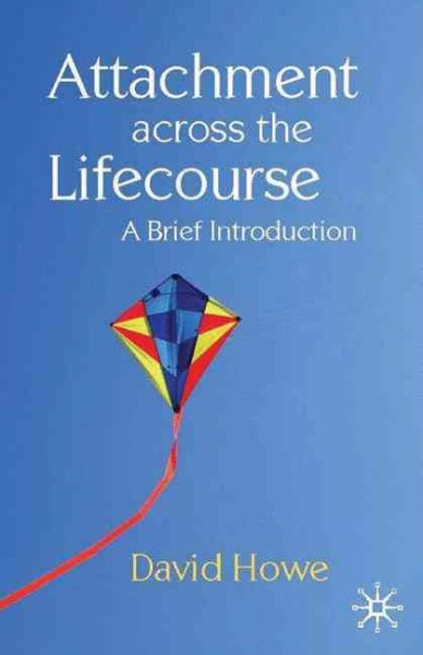 Attachment across the lifecourse : a brief introduction